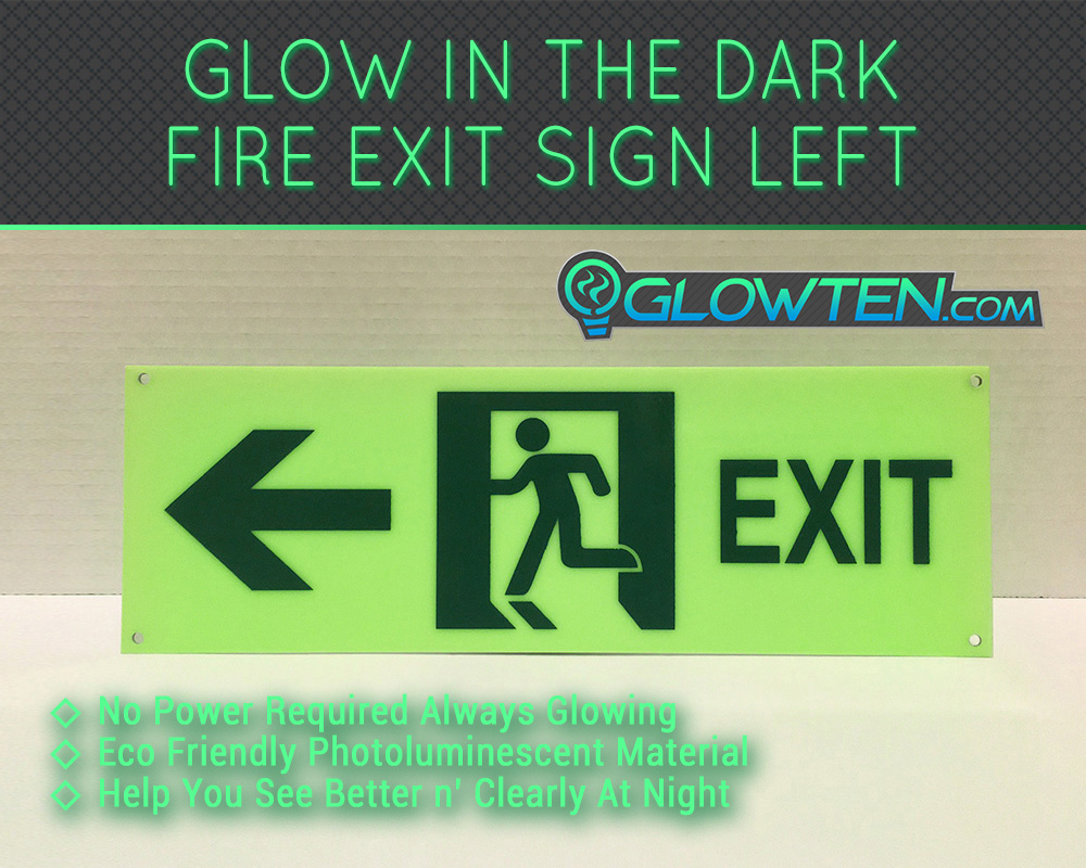 GLOWTEN.com - Glow in the Dark FIRE EXIT ESCAPE SIGN Left Eco Friendly Photoluminescent Material Green Wayfinding - What Colour are the fire escape exit signs. No Power Required, Save Money On Electricity Bill, New High Tech Photoluminescent Environmental Friendly Material, Helps You See Clearly Anytime At Night. picture photo cap preview pic image search 1