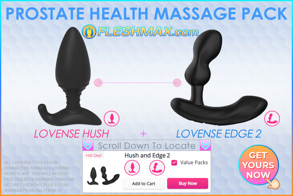 FLESHMAX.com - Prostate Health Massage Pgasm Sissygasm WIFI Control Vibe Sex Pack FLESHMAX.com Lovense Hush and Edge Anal Prostate Vibrator Sex Toys Value Pack Shopping Combo Pack